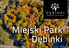 Park Dębinki otrzymał oficjalną nazwę